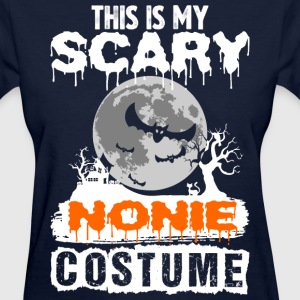 This is my Scary Nonie Costume - Women's T-Shirt