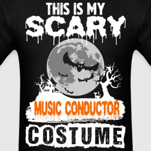 This is my Scary Music Conductor Costume - Men's T-Shirt