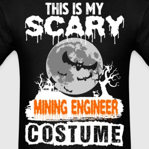 This is my Scary Mining Engineer Costume - Men's T-Shirt