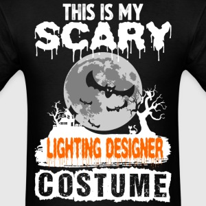 This is my Scary lighting Designer Costume - Men's T-Shirt