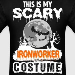 This is my Scary Ironworker Costume - Men's T-Shirt