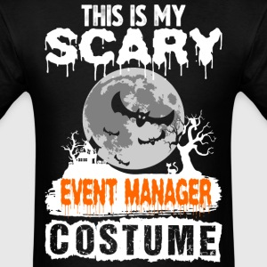 This is my Scary Event Manager Costume - Men's T-Shirt