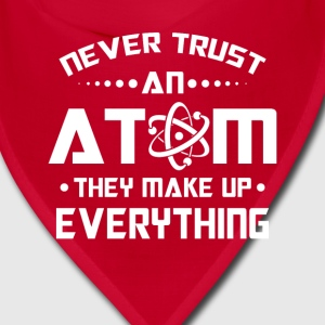 Never trust an Atom they make up everything Caps - Bandana