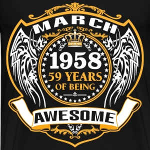 1958 59 Years Of Being Awesome March T-Shirts - Men's Premium T-Shirt