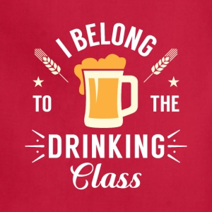 I belong to the drinking class Aprons - Adjustable Apron