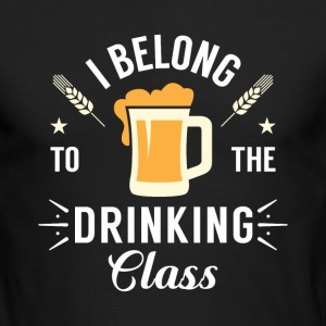 I belong to the drinking class Long Sleeve Shirts - Men's Long Sleeve T-Shirt by Next Level
