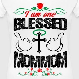 I Am One Blessed Mommom T-Shirts - Women's Premium T-Shirt