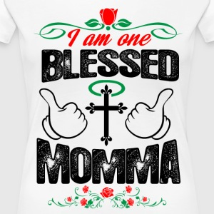 I Am One Blessed Momma T-Shirts - Women's Premium T-Shirt