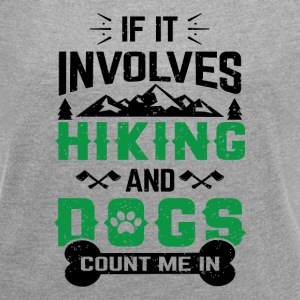 Hiking and dogs count me T-Shirts - Women's Roll Cuff T-Shirt