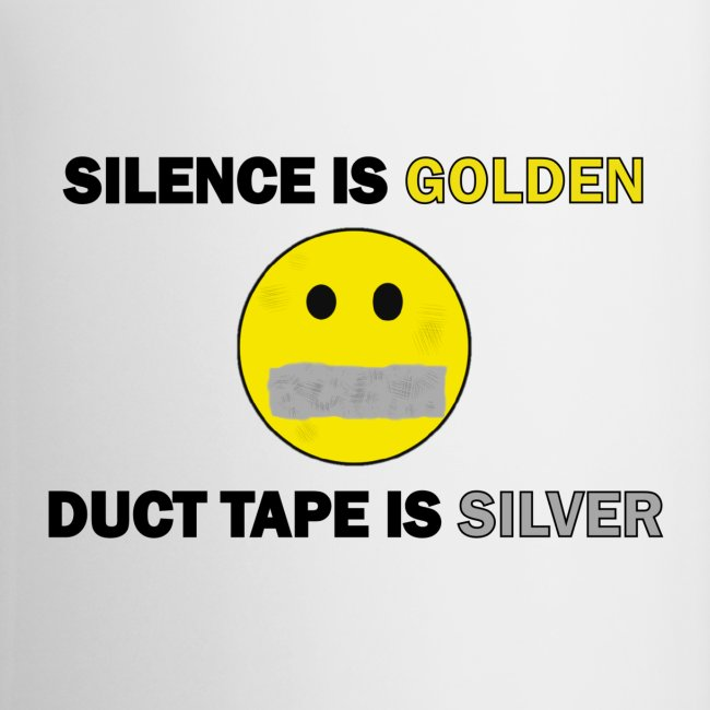 Silence is Golden, Duct Tape is Silver Cofee Mug