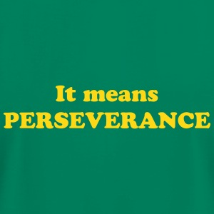Meaning of Black Belt: Perseverance mens  T shirt in green - Men's T-Shirt by American Apparel
