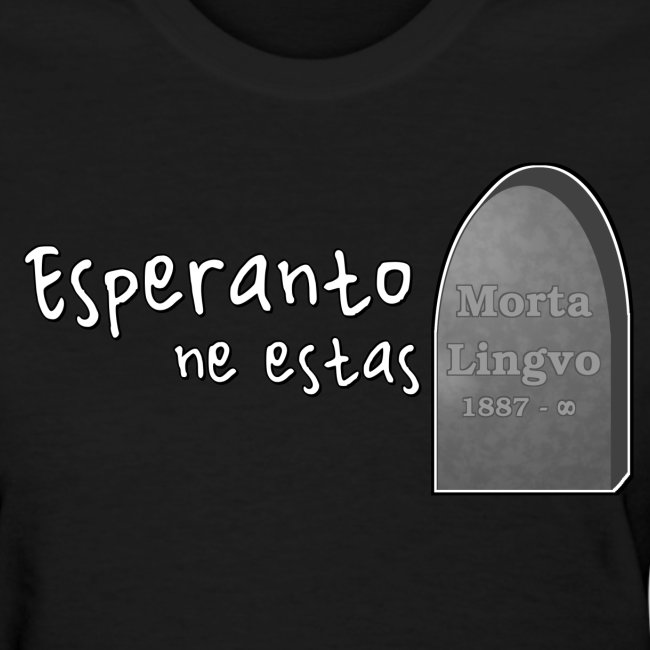 Esperanto ne estas morta lingvo (Feminine)