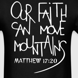 Christian t-shirt Faith Can Move Mountains Jesus - Men's T-Shirt