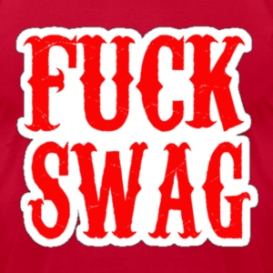 F*CK SWAG. T-Shirts - Men's T-Shirt by American Apparel