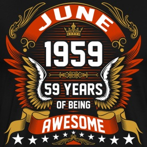 June 1959 59 Years Of Being Awesome T-Shirts - Men's Premium T-Shirt