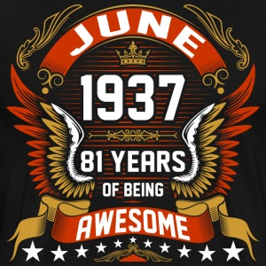 June 1937 81 Years Of Being Awesome T-Shirts - Men's Premium T-Shirt