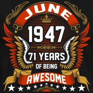 June 1947 71 Years Of Being Awesome T-Shirts - Men's Premium T-Shirt