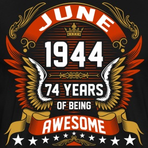 June 1944 74 Years Of Being Awesome T-Shirts - Men's Premium T-Shirt