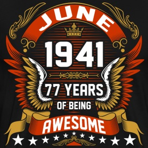 June 1941 77 Years Of Being Awesome T-Shirts - Men's Premium T-Shirt