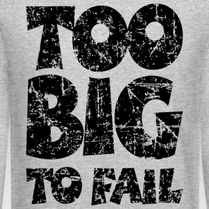 TOO BIG TO FAIL Distressed Black Long Sleeve Shirts - Crewneck Sweatshirt
