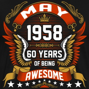May 1958 60 Years Of Being Awesome T-Shirts - Men's Premium T-Shirt