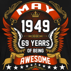 May 1949 69 Years Of Being Awesome T-Shirts - Men's Premium T-Shirt