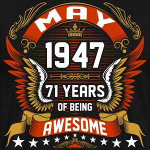May 1947 71 Years Of Being Awesome T-Shirts - Men's Premium T-Shirt
