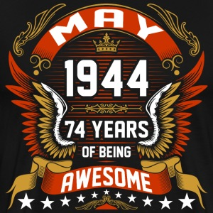 May 1944 74 Years Of Being Awesome T-Shirts - Men's Premium T-Shirt