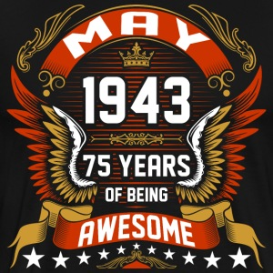 May 1943 75 Years Of Being Awesome T-Shirts - Men's Premium T-Shirt