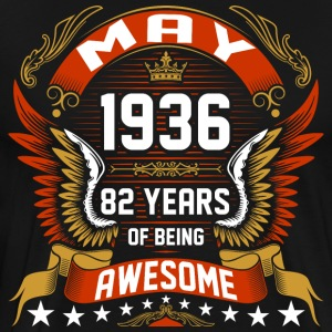 May 1936 82 Years Of Being Awesome T-Shirts - Men's Premium T-Shirt
