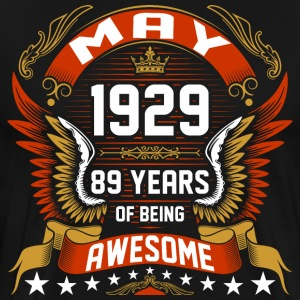 May 1929 89 Years Of Being Awesome T-Shirts - Men's Premium T-Shirt