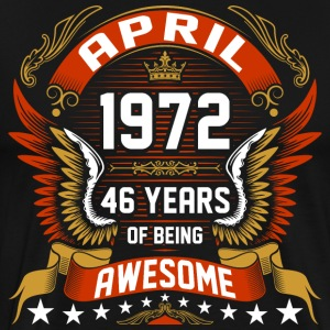 April 1972 46 Years Of Being Awesome T-Shirts - Men's Premium T-Shirt