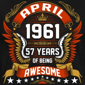 April 1961 57 Years Of Being Awesome T-Shirts - Men's Premium T-Shirt