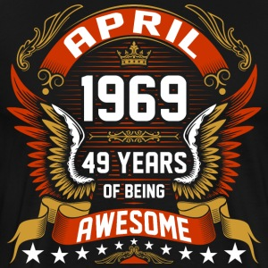 April 1969 49 Years Of Being Awesome T-Shirts - Men's Premium T-Shirt