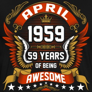 April 1959 59 Years Of Being Awesome T-Shirts - Men's Premium T-Shirt