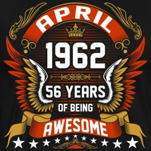 April 1962 56 Years Of Being Awesome T-Shirts - Men's Premium T-Shirt