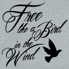 Free like a Bird in the Wind T-Shirts