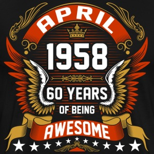 April 1958 60 Years Of Being Awesome T-Shirts - Men's Premium T-Shirt