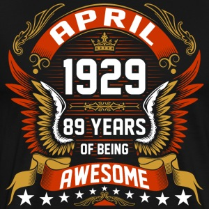 April 1929 89 Years Of Being Awesome T-Shirts - Men's Premium T-Shirt