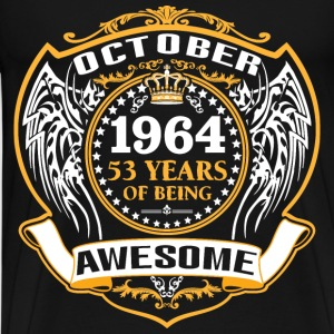 1964 53 Years Of Being Awesome October T-Shirts - Men's Premium T-Shirt