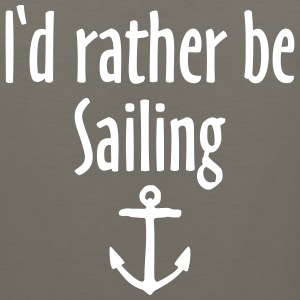 I'd rather be sailing anchor Sportswear - Men's Premium Tank