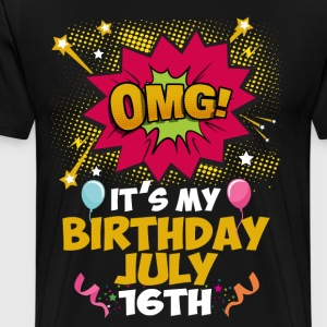 OMG! Its My Birthday July 16th T-Shirts - Men's Premium T-Shirt