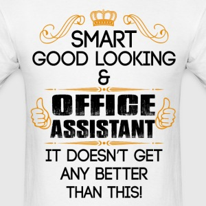 Smart Good Looking Office Assistant Doesnt Get Be T-Shirts - Men's T-Shirt