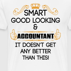 Smart Good Looking Accountant Doesnt Get Better T T-Shirts - Men's Premium T-Shirt