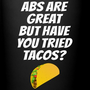 ABS ARE GREAT BUT HAVE YOU TRIED TACOS? - Full Color Mug