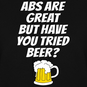 ABS ARE GREAT BUT HAVE YOU TRIED BEER? - Women's Hoodie