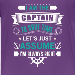 I am the captain assume Baby & Toddler Shirts - Toddler Premium T-Shirt