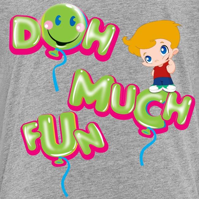 DOH MUCH FUN Kids Premium T-Shirt