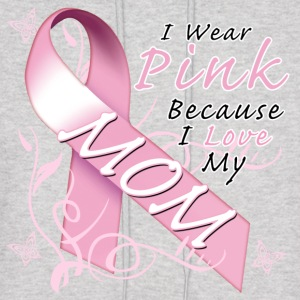 I Wear Pink Because I Love My Mom Hoodies - Men's Hoodie
