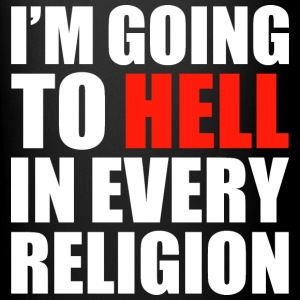 I'M GOING TO HELL IN EVERY RELIGION - Full Color Mug